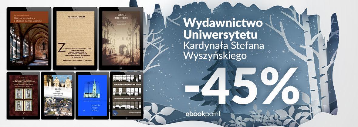 Promocja na ebooki Wydawnictwo Uniwersytetu Kardynała Stefana Wyszyńskiego / -45%